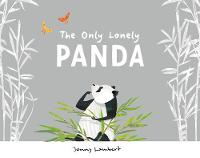 The Only Lonely Panda (Hardback)