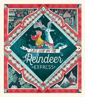 Last Stop on the Reindeer Express (Hardback)