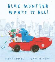 Blue Monster Wants It All! (Paperback)