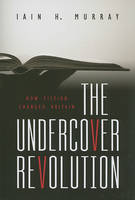 The Undercover Revolution: How Fiction Changed Britain (Paperback)
