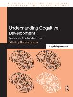 Understanding Cognitive Development: Approaches from Mind and Brain - Special Issues of Cognitive Neuropsychology (Hardback)