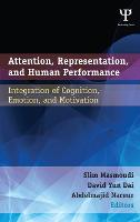 Attention, Representation, and Human Performance: Integration of Cognition, Emotion, and Motivation (Hardback)