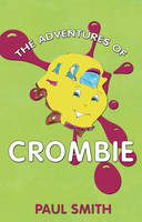 The Adventures of Crombie: There's More to Him Than Meets the Eye (Paperback)