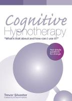Cognitive Hypnotherapy: What's that about and how can I use it?: Two simple questions for change (Paperback)