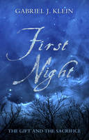First Night: The Gift & the Sacrifice - Four Significant Winter Nights (Paperback)