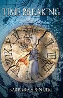 Time Breaking: Love and Time - the best of friends, the bitterest of enemies (Paperback)