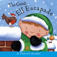 The Great Elf Escapade (Hardback)