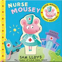 Nurse Mousey and the Happy Hospital