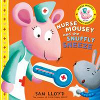 Nurse Mousey and the Snuffly Sneeze