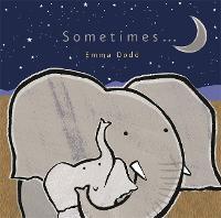 Sometimes... - Emma Dodd Series (Board book)
