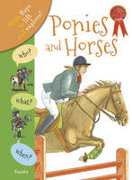 Who? What? When? Horses and Ponies (Hardback)