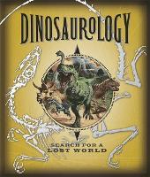 Dinosaurology - Ology (Hardback)