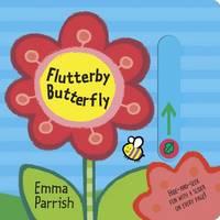 Flutterby Butterfly: Slide & Play (Board book)