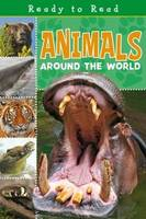 Animals Around The World - Ready to Read (Paperback)