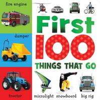 First 100 Things That Go - First 100 (Hardback)