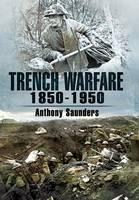 Trench Warfare 1850-1950 (Hardback)
