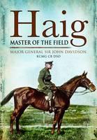 Haig: Master of the Field (Hardback)
