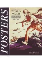 Posters of World War II: Allied and Axis Propaganda 1939-1945 (Hardback)