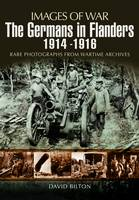 The Germans in Flanders 1914 -1916 - Images of War (Paperback)