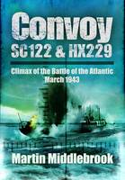 Convoy SC122 and HX229: Climax of the Battle of the Atlantic, March 1943 (Paperback)