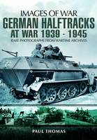 German Halftracks at War 1939-1945 (Paperback)