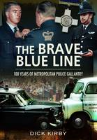 Brave Blue Line: 100 Years of Metropolitan Police Gallantry (Paperback)