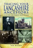 Tracing Your Lancashire Ancestors (Paperback)