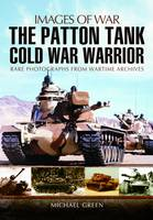 The Patton Tank: Cold War Warrior - Images of War (Paperback)