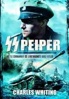 SS Peiper: Battle Commander SS Leibstandarte Adolf Hitler (Paperback)