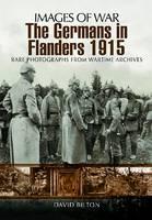 The Germans in Flanders 1915-16 - Images of War (Paperback)