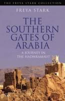 The Southern Gates of Arabia: A Journey in the Hadhramaut (Paperback)