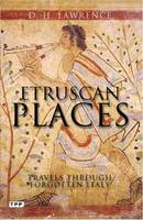 Etruscan Places: Travels Through Forgotten Italy (Paperback)