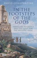 In the Footsteps of the Gods: Travellers to Greece and the Quest for the Hellenic Ideal (Paperback)