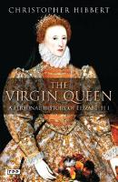 The Virgin Queen: A Personal History of Elizabeth I (Paperback)