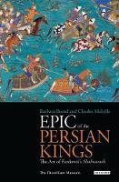 Epic of the Persian Kings: The Art of Ferdowsi's Shahnameh (Paperback)