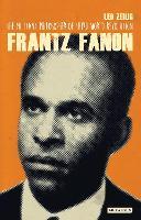 Frantz Fanon: The Militant Philosopher of Third World Revolution (Hardback)