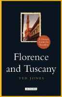 Florence and Tuscany: A Literary Guide for Travellers - Literary Guides for Travellers (Hardback)