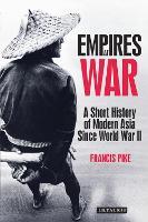 Empires at War: A Short History of Modern Asia Since World War II (Paperback)