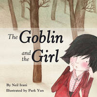 The Goblin and the Girl (Paperback)