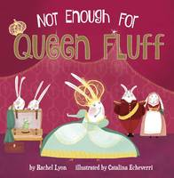 Not Enough for Queen Fluff! (Paperback)