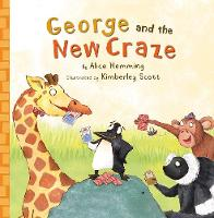 George and the New Craze - George the Giraffe and Friends (Paperback)