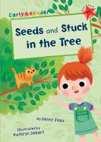 Seeds & Stuck in the Tree (Early Reader) (Paperback)