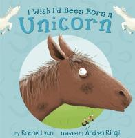 I Wish I'd Been Born a Unicorn (Paperback)