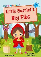 Little Scarlet's Big Fibs: (Blue Early Reader) - Blue Band (Paperback)