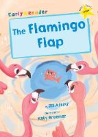 The Flamingo Flap: (Yellow Early Reader) (Paperback)