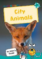 City Animals: (Turquoise Non-fiction Early Reader) - An Alien's Guide (Non-fiction Early Reader) (Paperback)