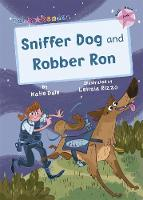 Sniffer Dog and Robber Ron: (Pink Early Reader) (Paperback)
