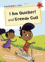 I Am Quicker and Greedy Gull: (Red Early Reader) (Paperback)