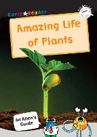 The Amazing Life of Plants: (White Non-Fiction Early Reader) (Paperback)