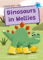 Dinosaurs in Wellies: (Blue Early Reader) (Paperback)